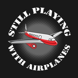 Airplane Pilot Gift T-Shirt