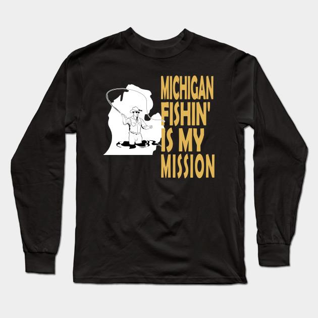 449a9cf6dbd Michigan Fishing Tshirt Funny Fly Fishing Trout Bass Gift Long Sleeve T- Shirt
