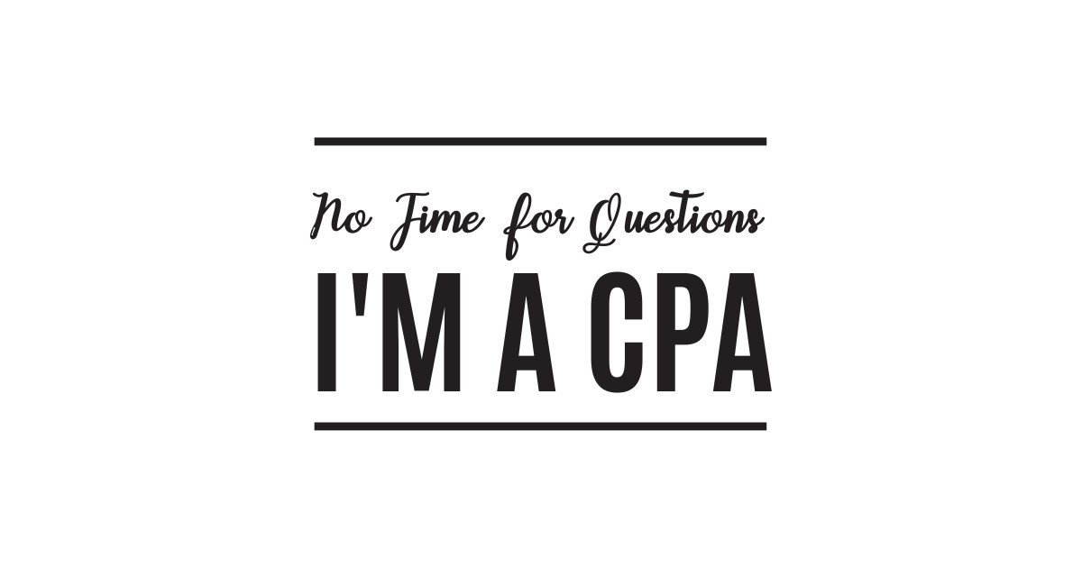 Questions I'm a CPA Gifts Accountant