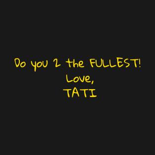 245ea2ce Tatianna Gifts and Merchandise | TeePublic