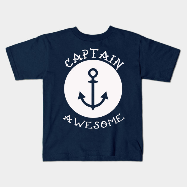 56c359d9 Captain Awesome - Anchor Nautical Funny T Shirt - Captain Awesome ...