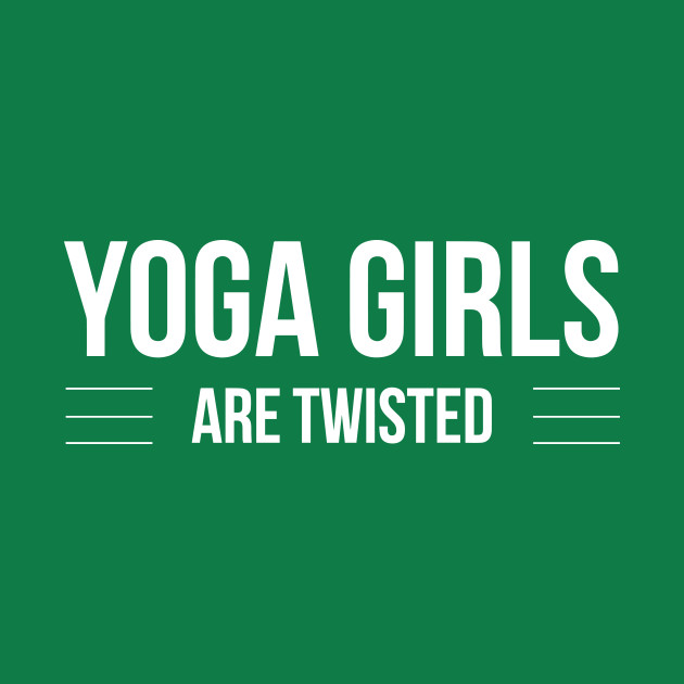 Yoga Girls Are Twisted Yoga Symbols Pin Teepublic Au