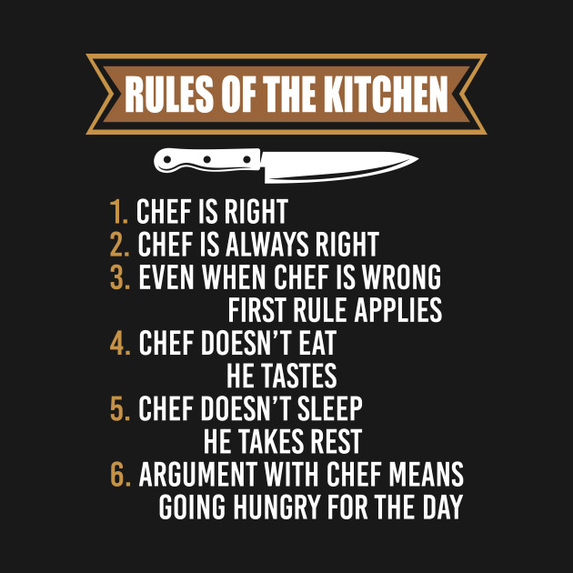 Rules Of The Kitchen Chef Is Always Right Funny Shirt
