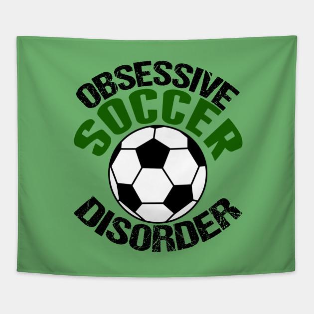 Obsessive Soccer Disorder