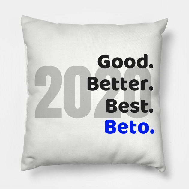 Best Pillow 2020.Good Better Best Beto 2020
