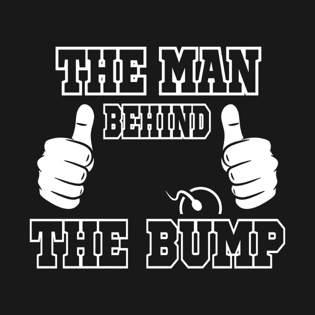 Funny Mens The Man Behind The Bump Baby Shower Shirts For Mom And