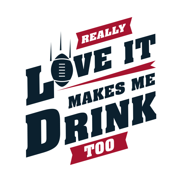 Love Football And Makes Me Drink Too With Houston Football Team Color