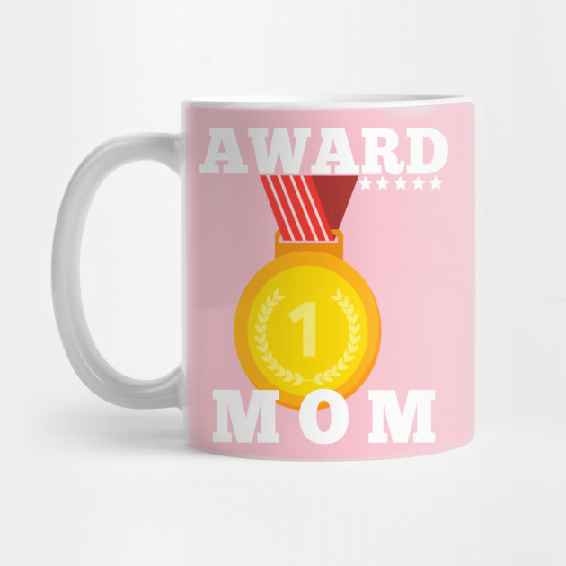 Award Trophy Best Mother mom i love my mother gift Mug
