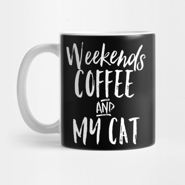 Womens Weekends Coffee And My Cat Cute Gifts for Everyone Mug