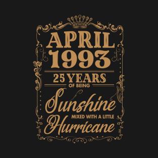 1993 april 25 years of being sunshine hurricane t-shirts