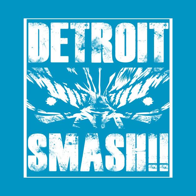Detroit Smash!!!