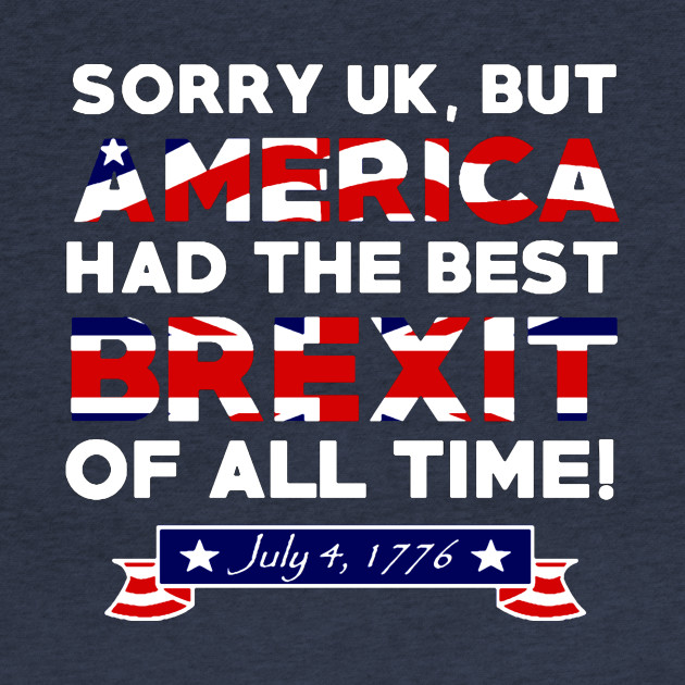 AMERICA HAD THE BEST BREXIT