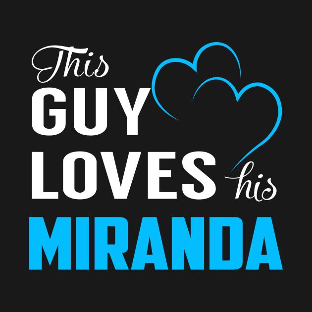 This Guy Loves His MIRANDA