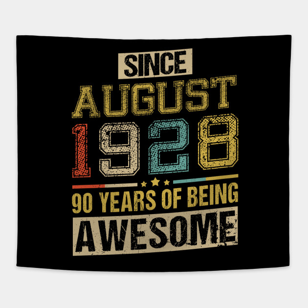 Awesome Since August 1928 90 Years Birthday Gift Tapestry
