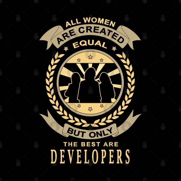 Gifts for Developers All Women Are Created Equal Developers Quotes