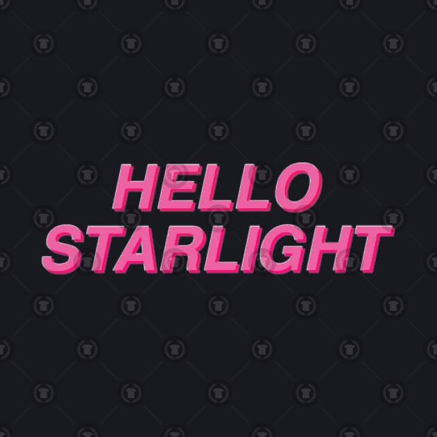 Hello Starlight!