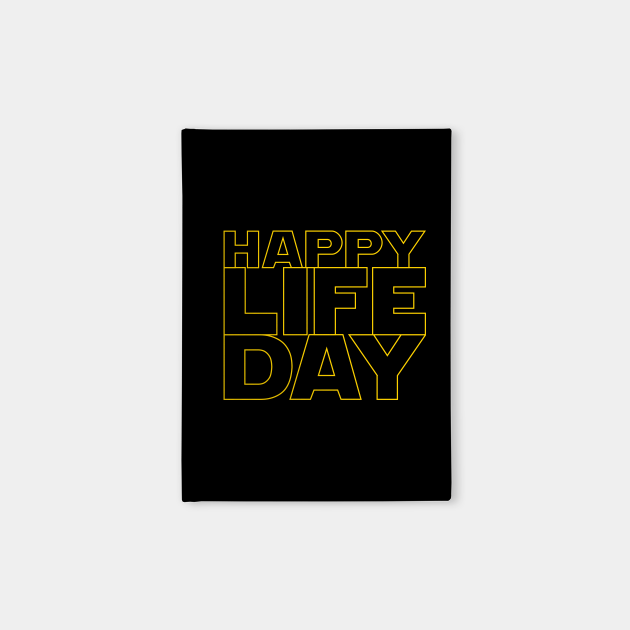 Happy Life Day! (stacked version)