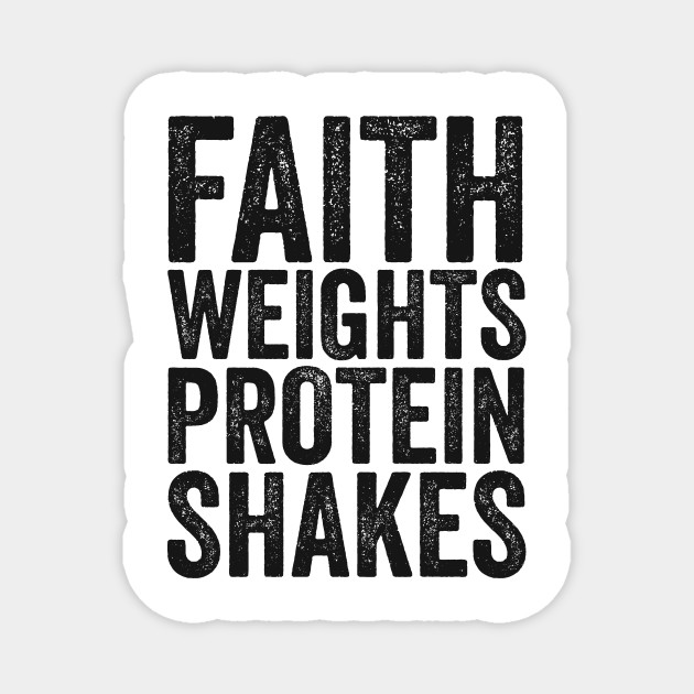 Faith Weights And Protein Shakes T Shirt Weight Lifting Gym Weight Lifting Magnet Teepublic
