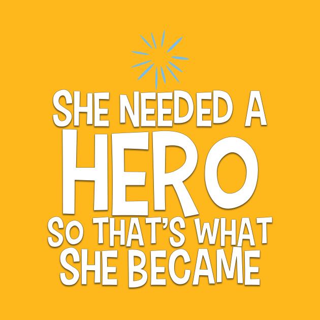 She Needed a Hero (Happy Girl Version)