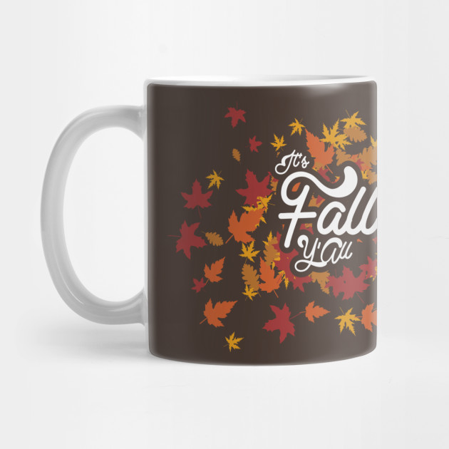 Funny Thanksgiving T-Shirts and Gifts - It's Fall Y'All - Funny Thanksgiving Shirt Mug