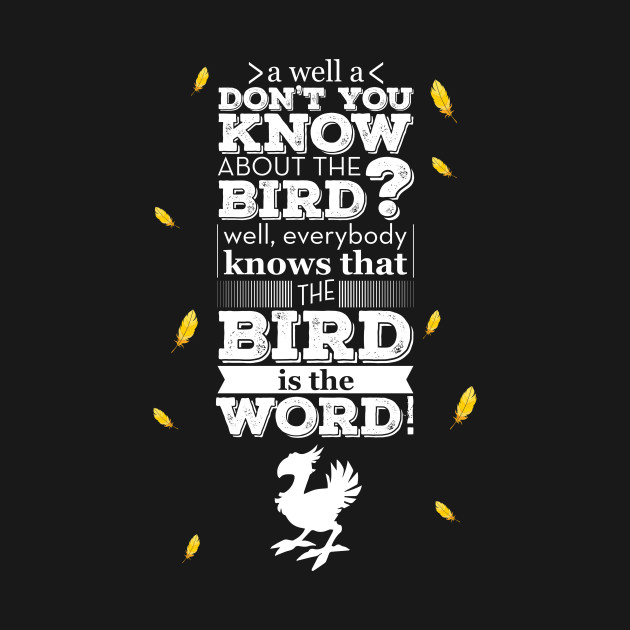 "Final Fantasy - Chocobo ""Bird is the Word"""