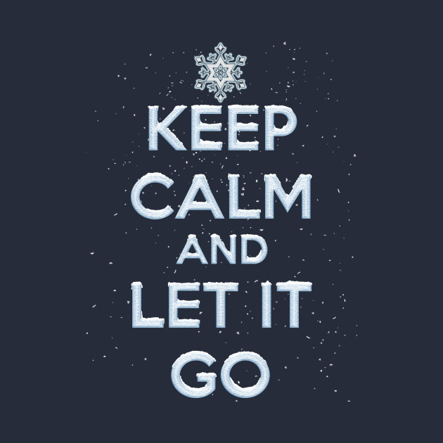 Image result for keep calm and let it go