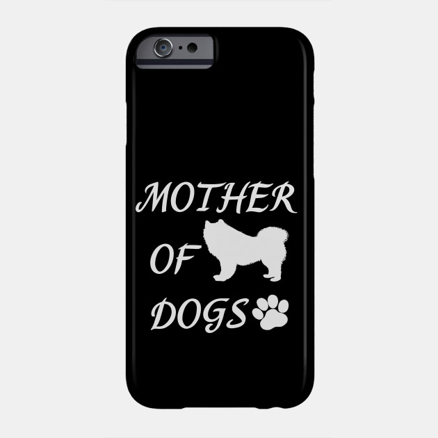 Mother of Dogs - Samoyed Phone Case