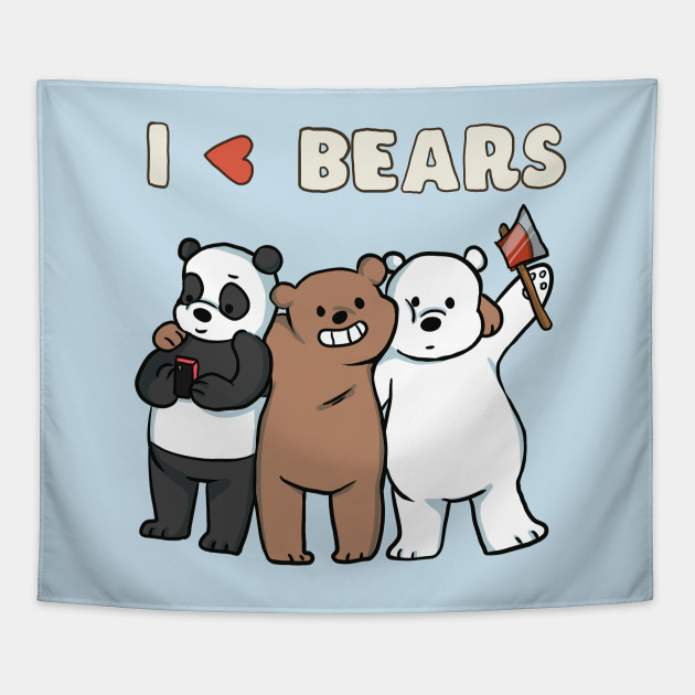 We love bears