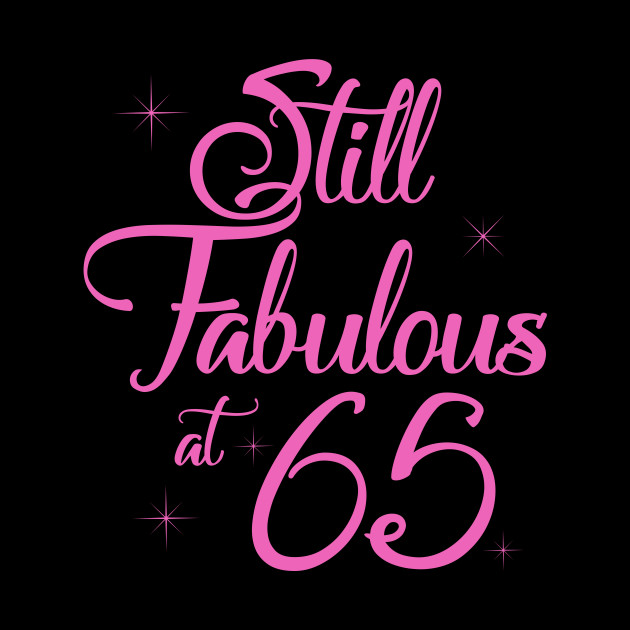 Vintage Still Sexy And Fabulous At 65 Year Old Funny 65th Birthday Gift