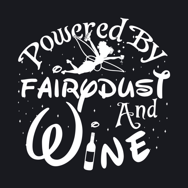 Powered By Fairy dust And Wine