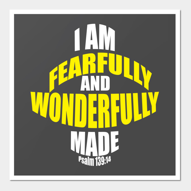 I am Fearfully and wonderfully made Christian T-shirt - Christian ...