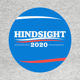 Hindsight is 2020! Bernie Sanders for President!