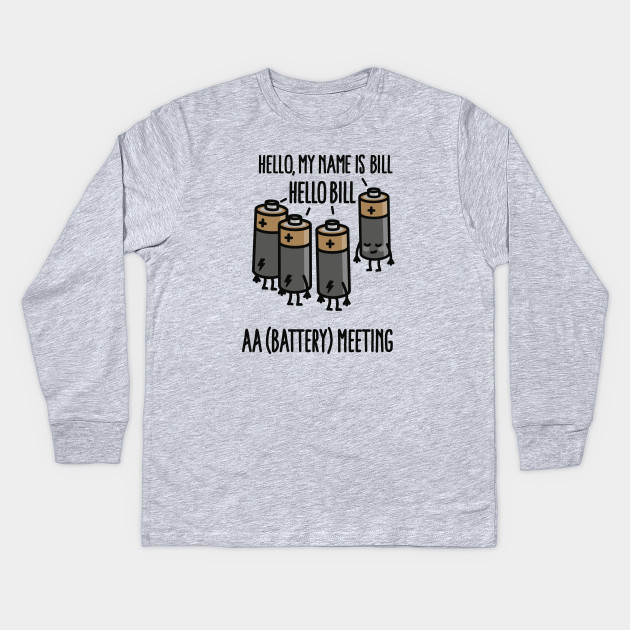 5570967aef AA Meeting - Hello my name is ... - Battery Kids Long Sleeve T-Shirt