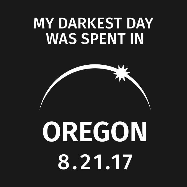 My Darkest Day Was Spent In Oregon Solar Eclipse