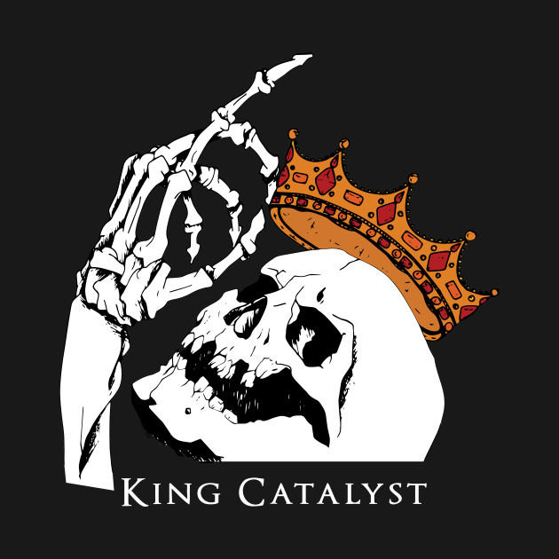 King Catalyst - Hail The King
