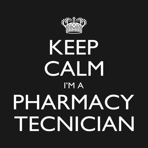 Keep Calm I'm A Pharmacy Technician – T & Accessories