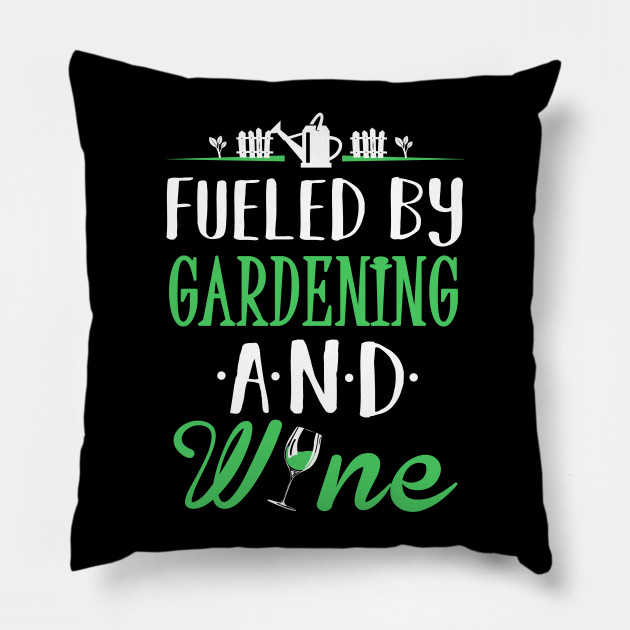 Fueled by Gardening and Wine