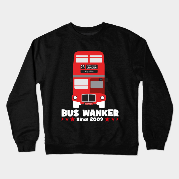 dccc510d bus wanker t-shirt - The Inbetweeners - Crewneck Sweatshirt | TeePublic