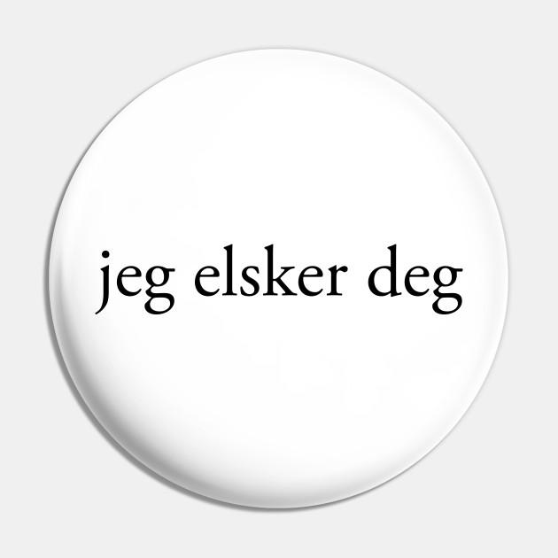 I Love You Norwegian Norwegian Translation Pin Teepublic Au