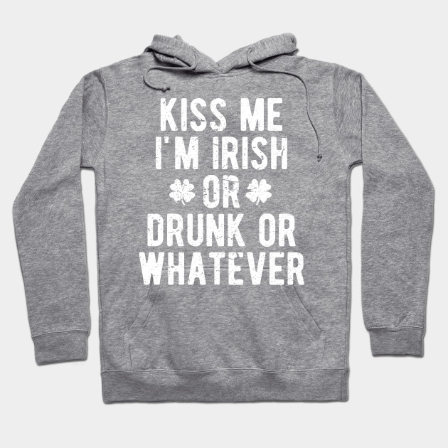 Kiss Me I'm Irish Saint Patrick's Day T-Shirt Hoodie