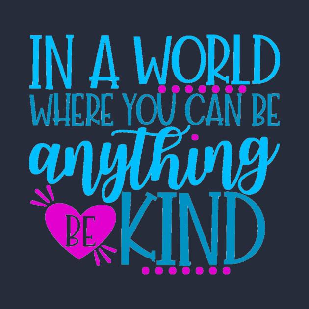 Kindness Quote Kindness T Shirt Teepublic