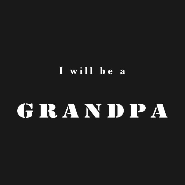 I will be a Grandpa T-shirt