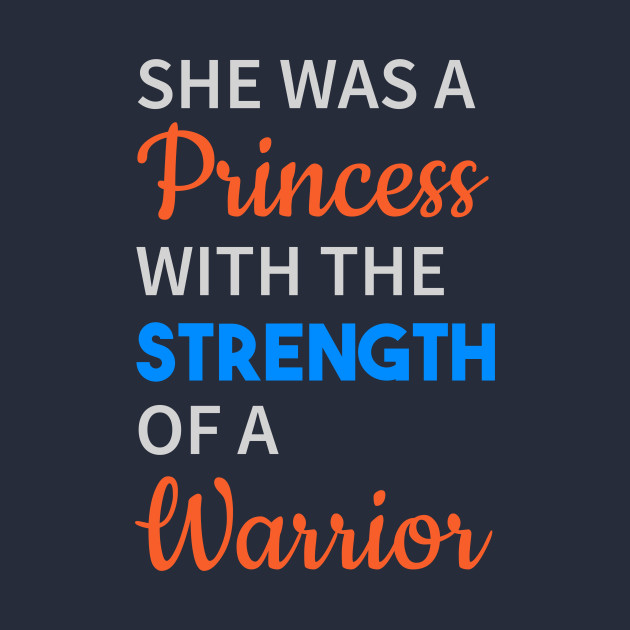 She Was A Princess With The Strength Of Warrior