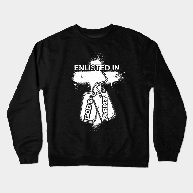 ENLISTED IN GOD'S ARMY - Enlisted In Gods Army - Crewneck ...