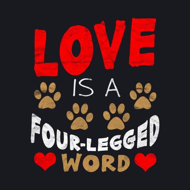Love is a Four-Legged Word