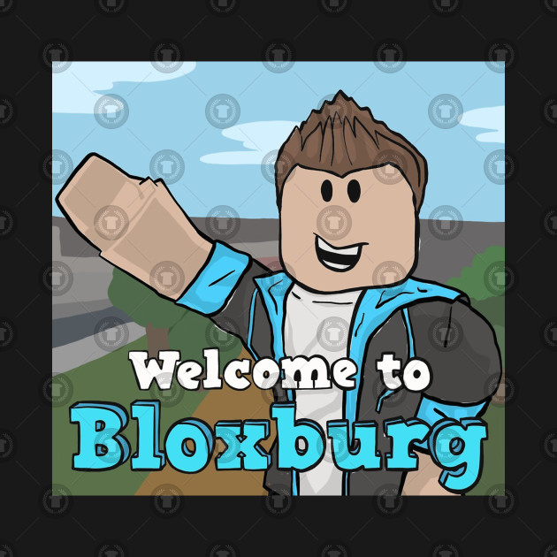 roblox welcome to bloxburg game roblox kids t shirt teepublic