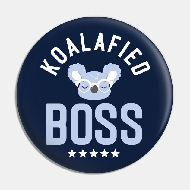 Koalafied Boss - Funny Gift Idea for Bosses