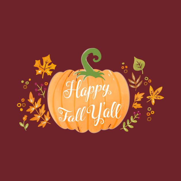 Happy Thanksgiving Yall >> Happy Fall Y All Shirts Fall Shirt Cute Fall Shirt Graphic Tee Fall Tshirts By Teedzen