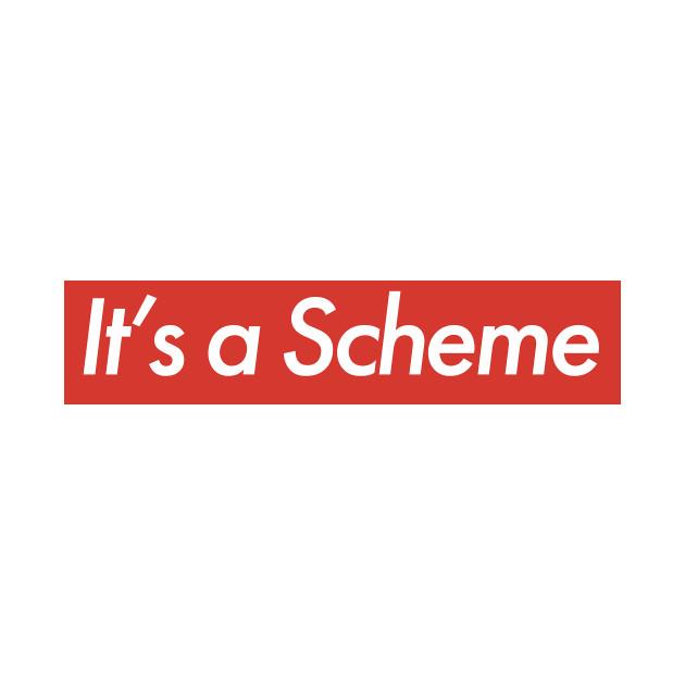 It's a scheme