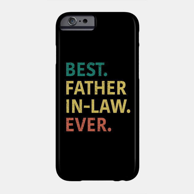 Best Father In Law Ever Phone Case